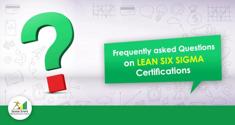 Lean Six Sigma Certification- FAQ